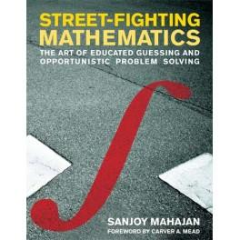 Street-Fighting Mathematics