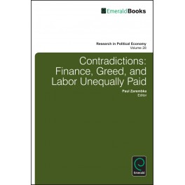 Contradictions: Finance, Greed, and Labor Unequally Paid