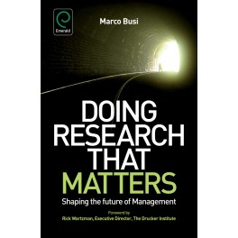 Doing Research that Matters: Shaping the Future of Management