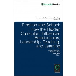 Emotion in Schools: How the Hidden Curriculum Influences Relationships, Leadership, Teaching, and Learning