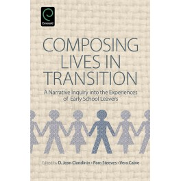 Composing Lives in Transition: A Narrative Enquiry into the Experiences of Early School Leavers