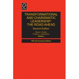 Transformational and Charismatic Leadership: The Road Ahead: 10th Anniversary Edition