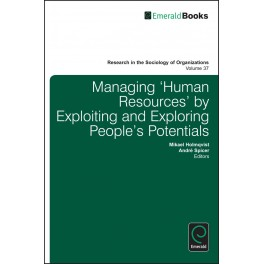 Managing 'Human Resources' by Exploiting and Exploring People's Potentials
