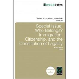 Who Belongs?: Immigration, Citizenship, and the Constitution of Legality
