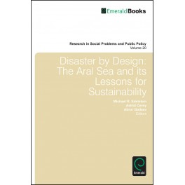 Disaster by Design: The Aral Sea and its Lessons for Sustainability