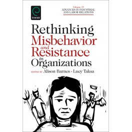 Rethinking Misbehaviour and Resistance in Organizations