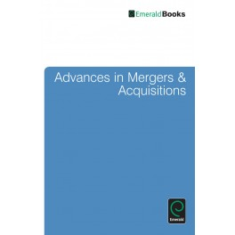 Advances in Mergers and Acquisitions: Vol
