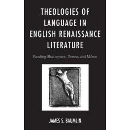 Theologies of Language in English Renaissance Literature