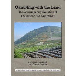 Gambling with the Land: The Contemporary Evolution of Southeast Asian Agriculture