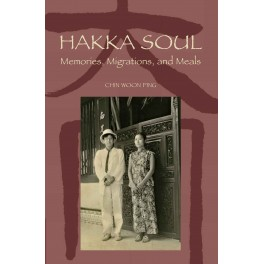 Hakka Soul: Memories, Migrations, and Meals