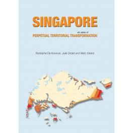 Singapore: An Atlas of Perpetual Territorial Transformation