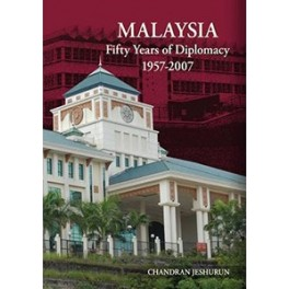 MALAYSIA: FIFTY YEARS OF DIPLOMACY 1957-2007
