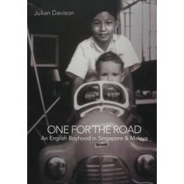 ONE FOR THE ROAD: An English Boyhood in Singapore & Malaya