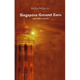 Singapore Ground Zero and Other Stories