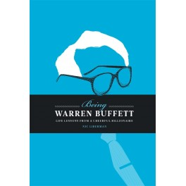 Being Warren Buffett: Life Lessons From A Cheeful Billionaire