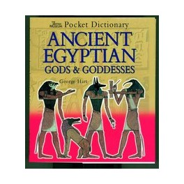 The British Museum Pocket Dictionary of Ancient Egyptian Gods and Goddesses