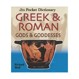 The British Museum Pocket Dictionary of Greek & Roman Gods & Goddesses