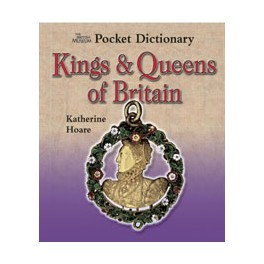 The British Museum Pocket Dictionary Kings and Queens of Britain
