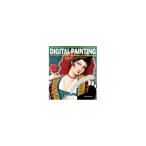 Digital Painting For The Complete Beginner