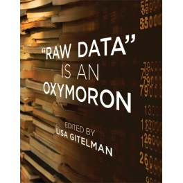 """""Raw Data"""" Is an Oxymoron"