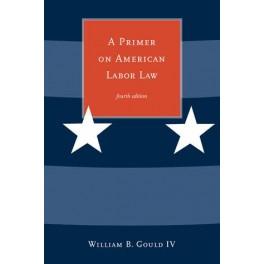 A Primer on American Labor Law
