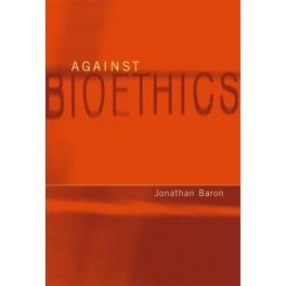 Against Bioethics