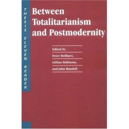 Between Totalitarianism and Postmodernity