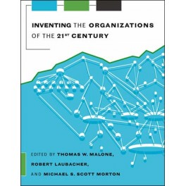 Inventing the Organizations of the 21st Century