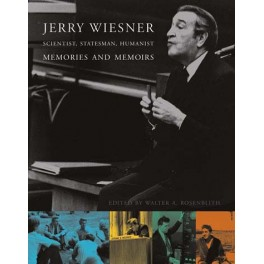 Jerry Wiesner, Scientist, Statesman, Humanist
